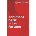 ebook comment bâtir sa fortune